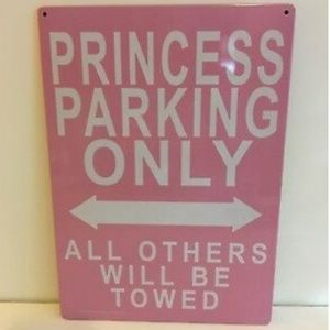 PRINCESS PARKING ONLY all others will be towed